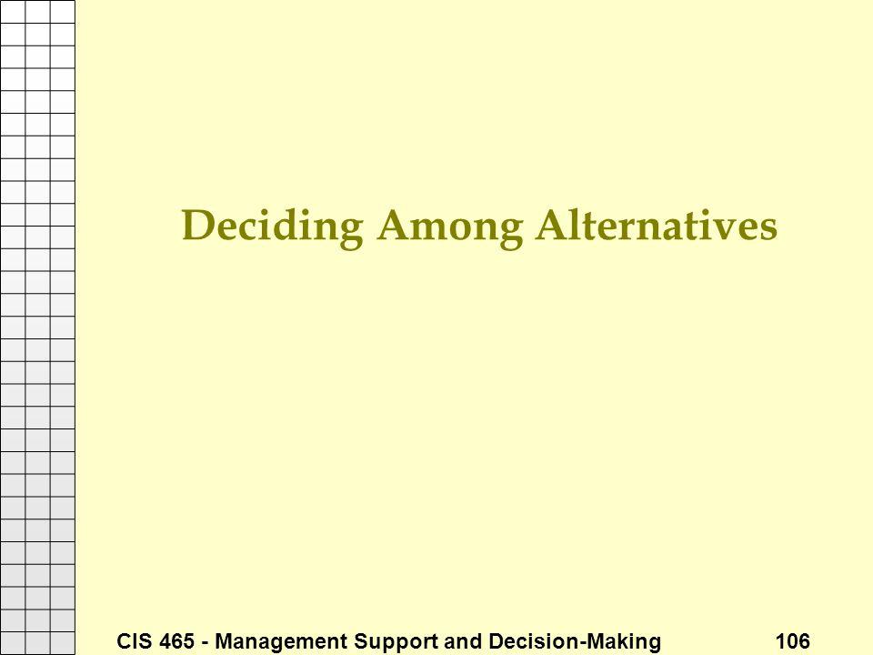 Deciding Among Alternatives