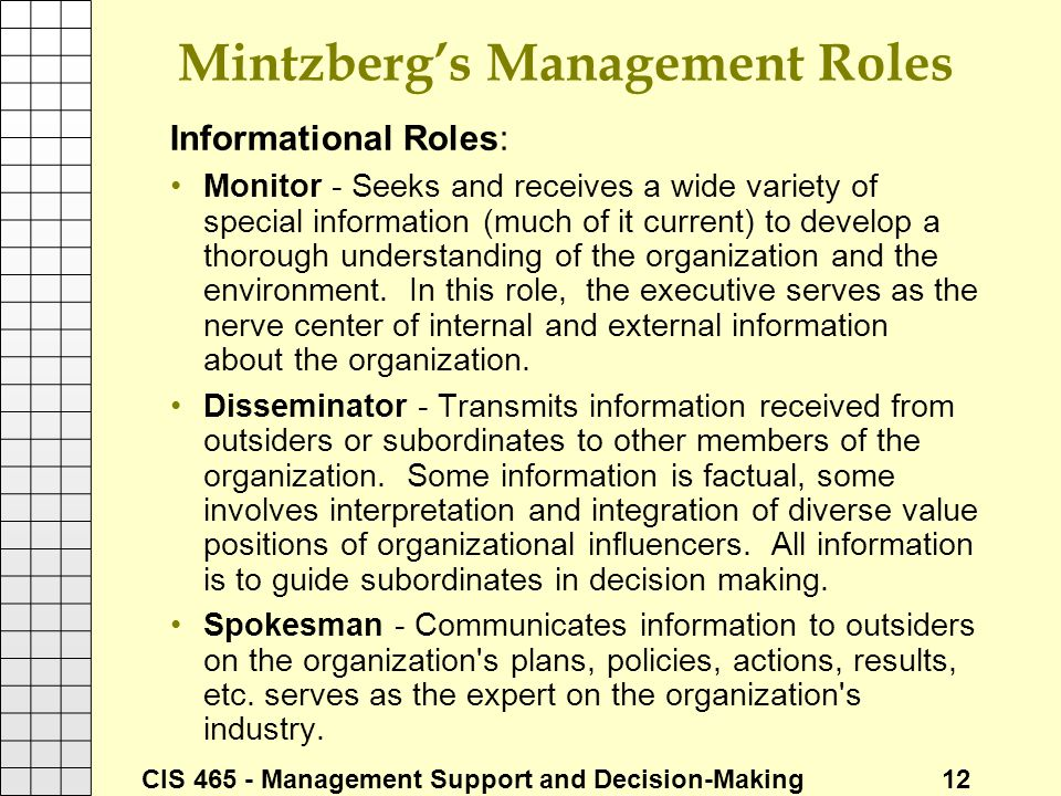 mintzberg s modes of decision making Mintzberg identified ten roles that describe the variety of the manager's work   making the decision to study can be a big step, which is why you'll want a trusted   if you are new to university level study, find out more about the types of.