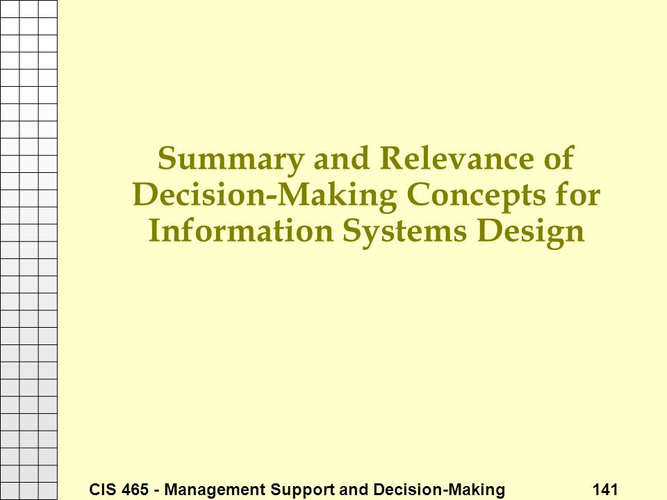 Summary and Relevance of Decision-Making Concepts for Information Systems Design