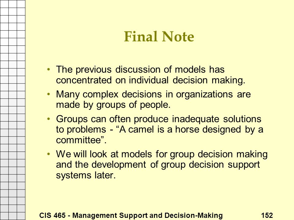 Final Note The previous discussion of models has concentrated on individual decision making.