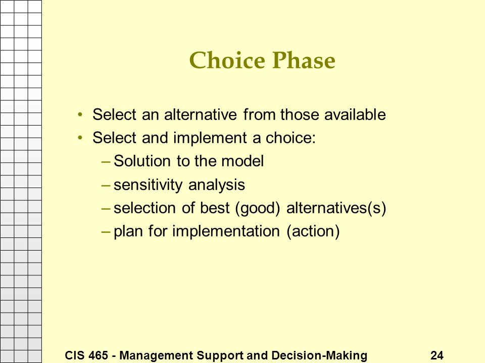 Choice Phase Select an alternative from those available