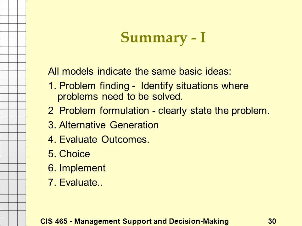 Summary - I All models indicate the same basic ideas: