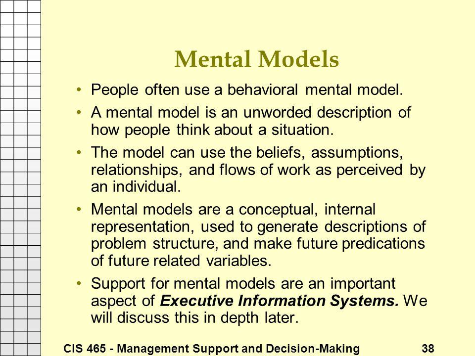 Mental Models People often use a behavioral mental model.