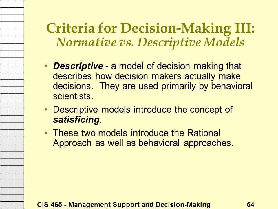 Criteria for Decision-Making III: Normative vs. Descriptive Models