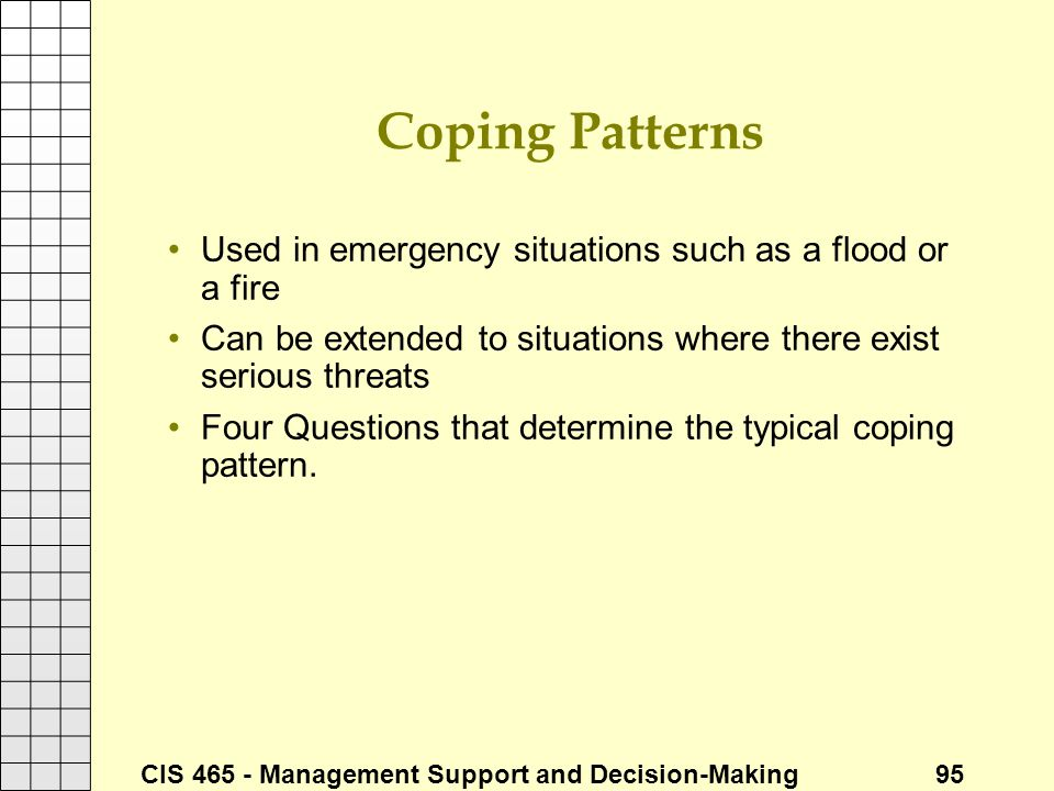 Coping Patterns Used in emergency situations such as a flood or a fire