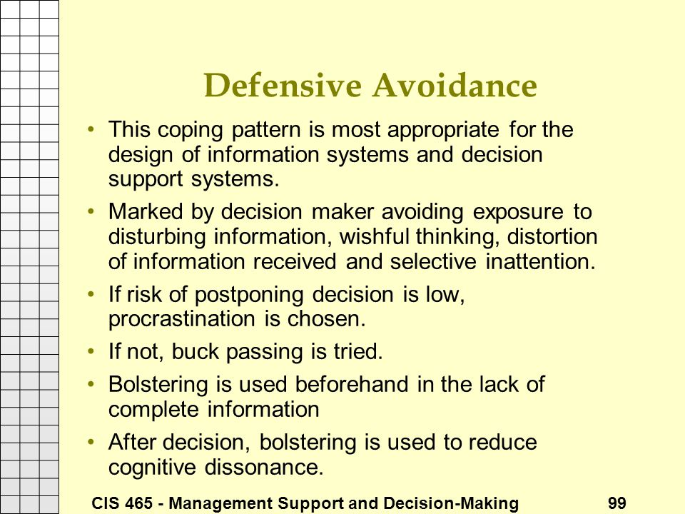 Defensive Avoidance This coping pattern is most appropriate for the design of information systems and decision support systems.