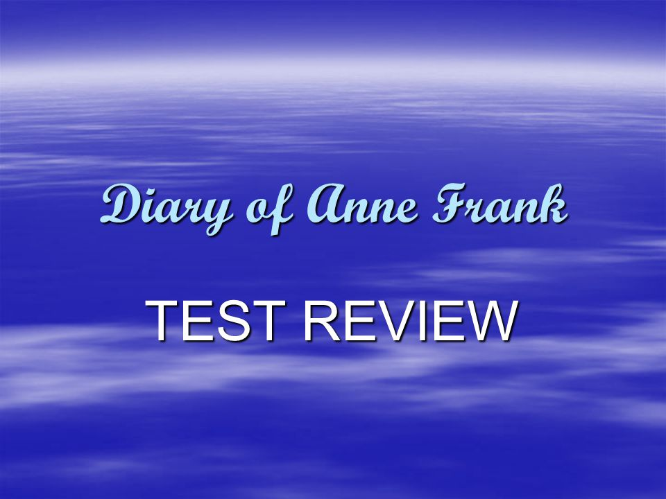Diary of Anne Frank TEST REVIEW