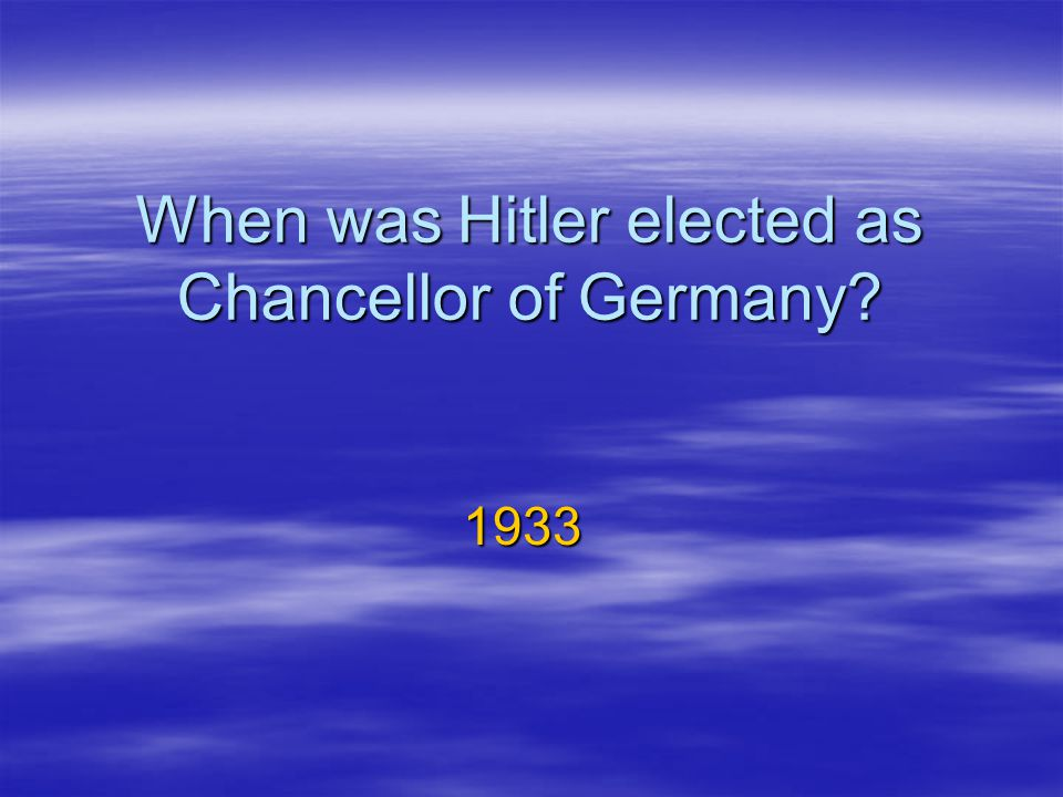 When was Hitler elected as Chancellor of Germany