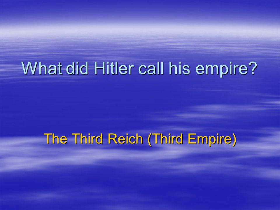 What did Hitler call his empire
