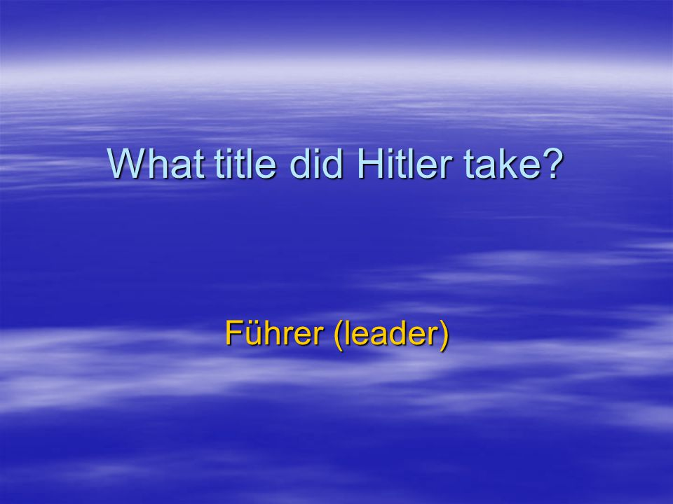What title did Hitler take
