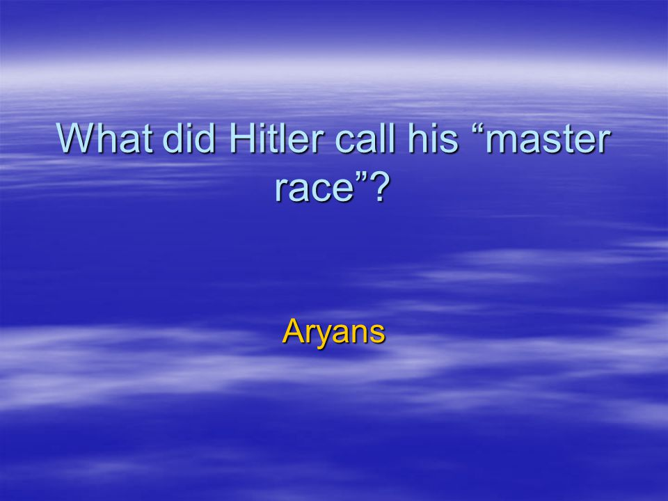 What did Hitler call his master race