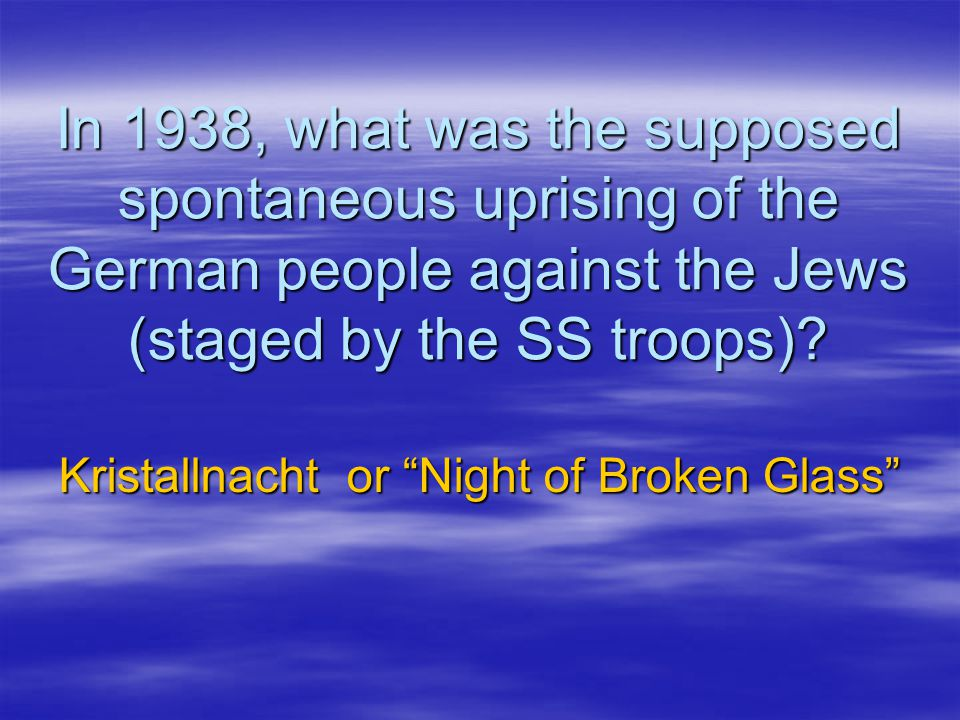 Kristallnacht or Night of Broken Glass