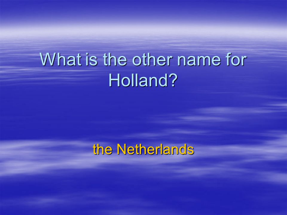 What is the other name for Holland