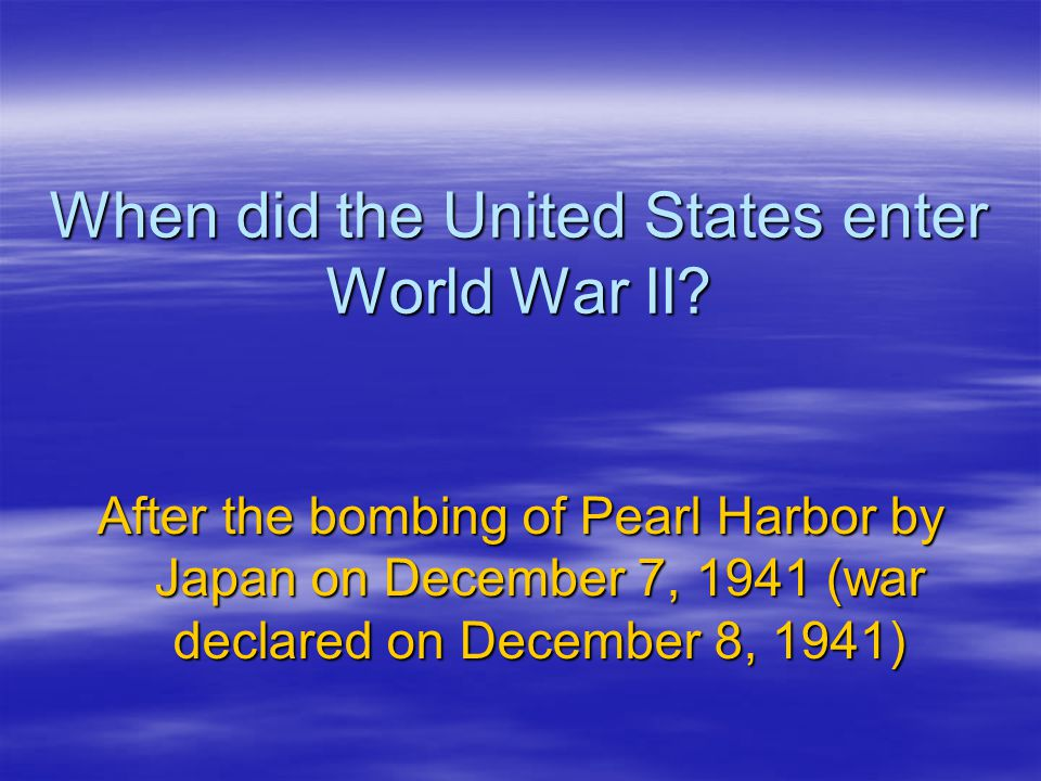 When did the United States enter World War II