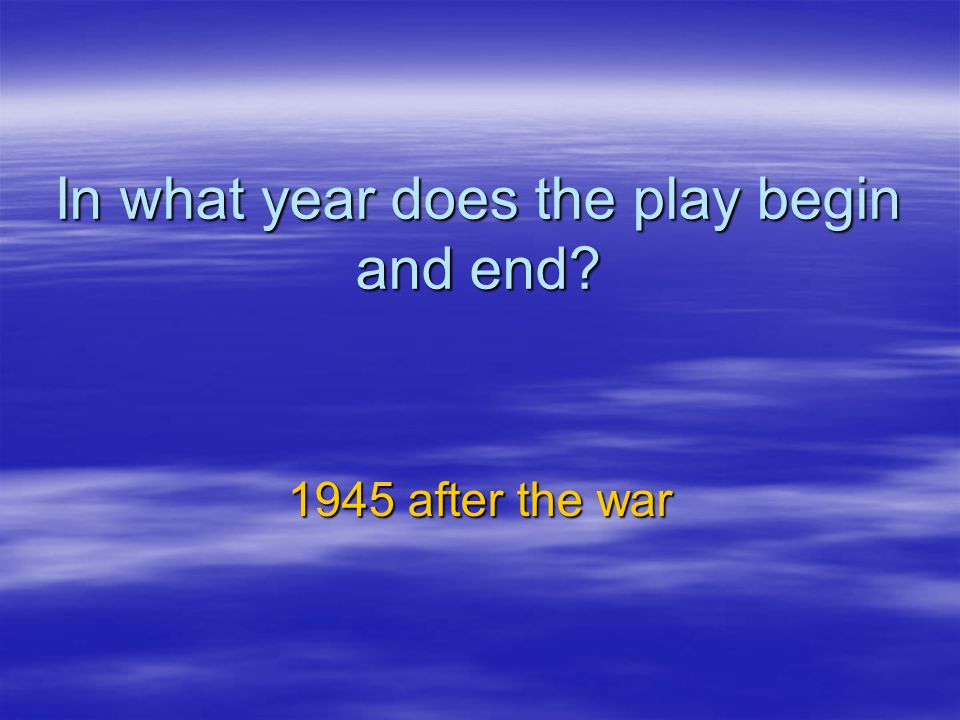 In what year does the play begin and end