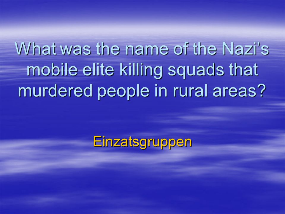 What was the name of the Nazi's mobile elite killing squads that murdered people in rural areas