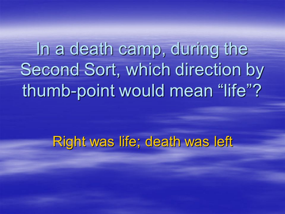 Right was life; death was left