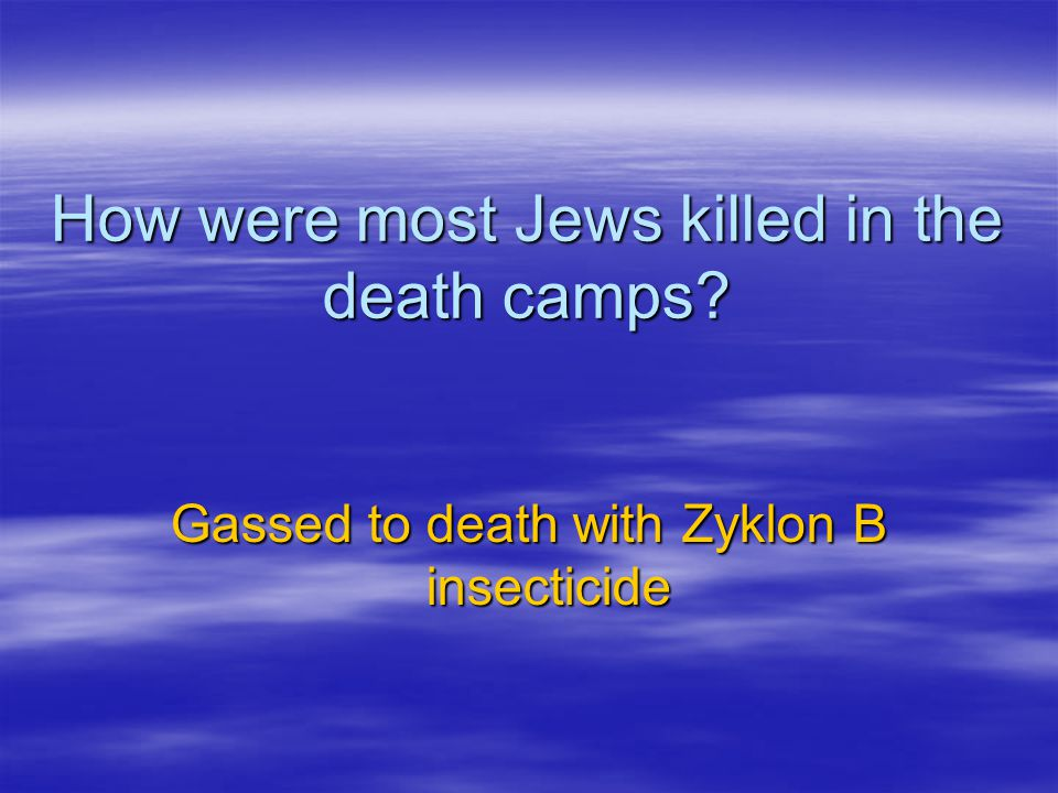 How were most Jews killed in the death camps