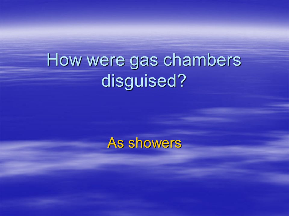 How were gas chambers disguised
