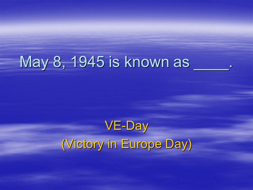 (Victory in Europe Day)