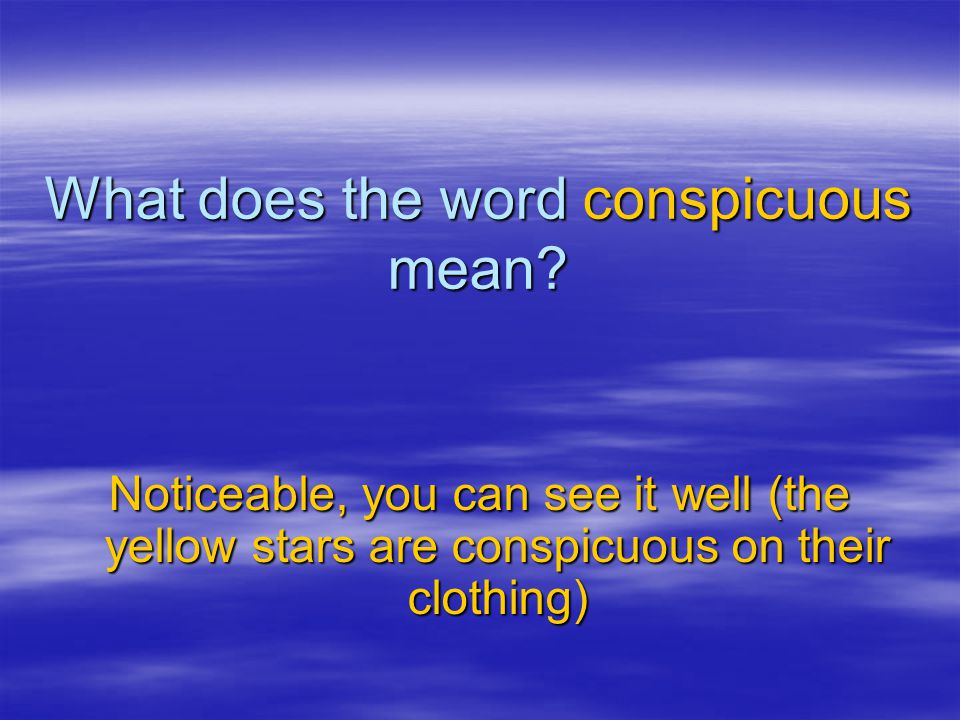 What does the word conspicuous mean