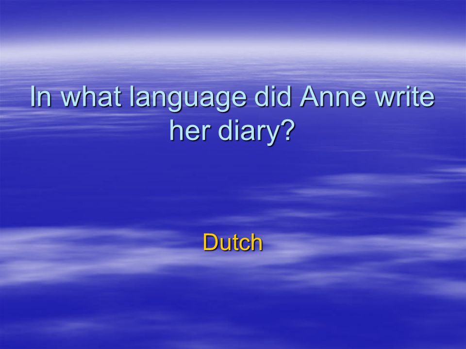In what language did Anne write her diary