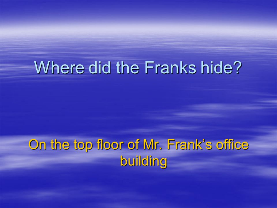 Where did the Franks hide