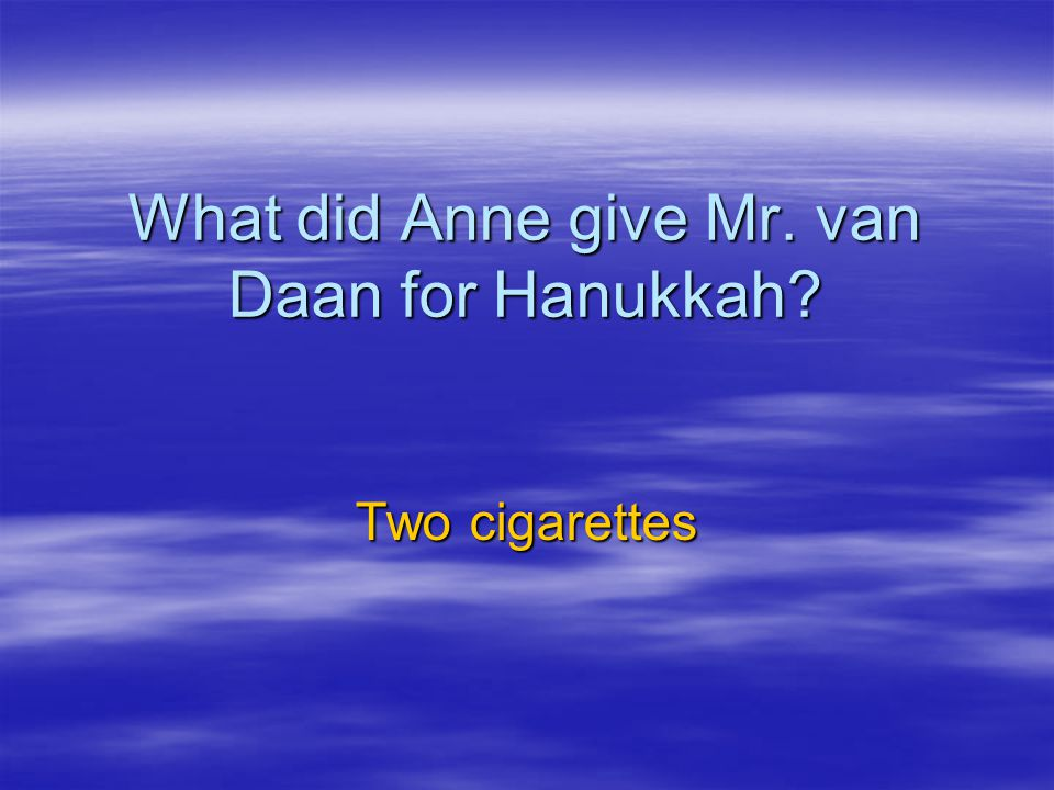 What did Anne give Mr. van Daan for Hanukkah