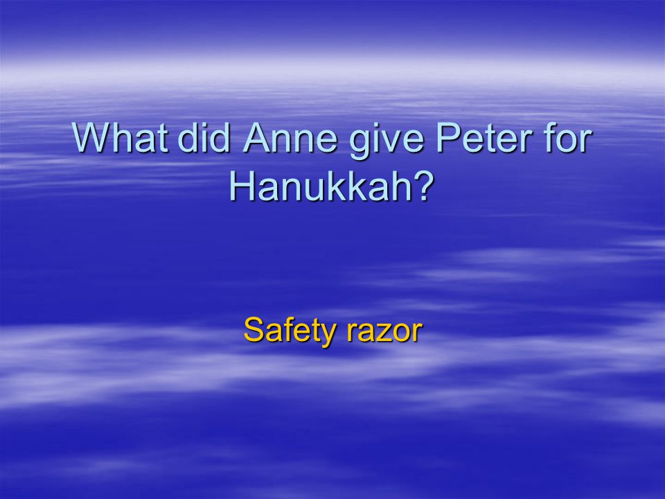 What did Anne give Peter for Hanukkah