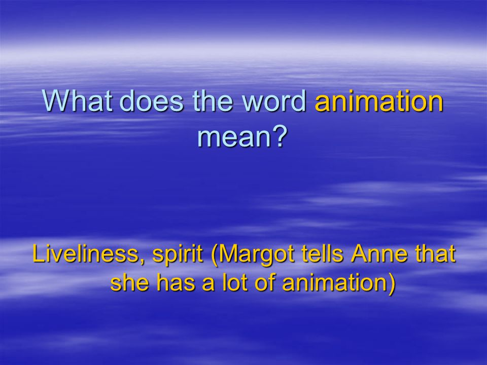 What does the word animation mean