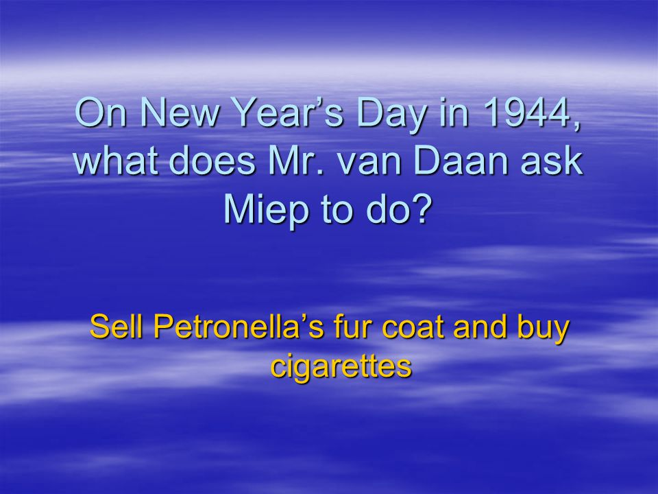 On New Year's Day in 1944, what does Mr. van Daan ask Miep to do