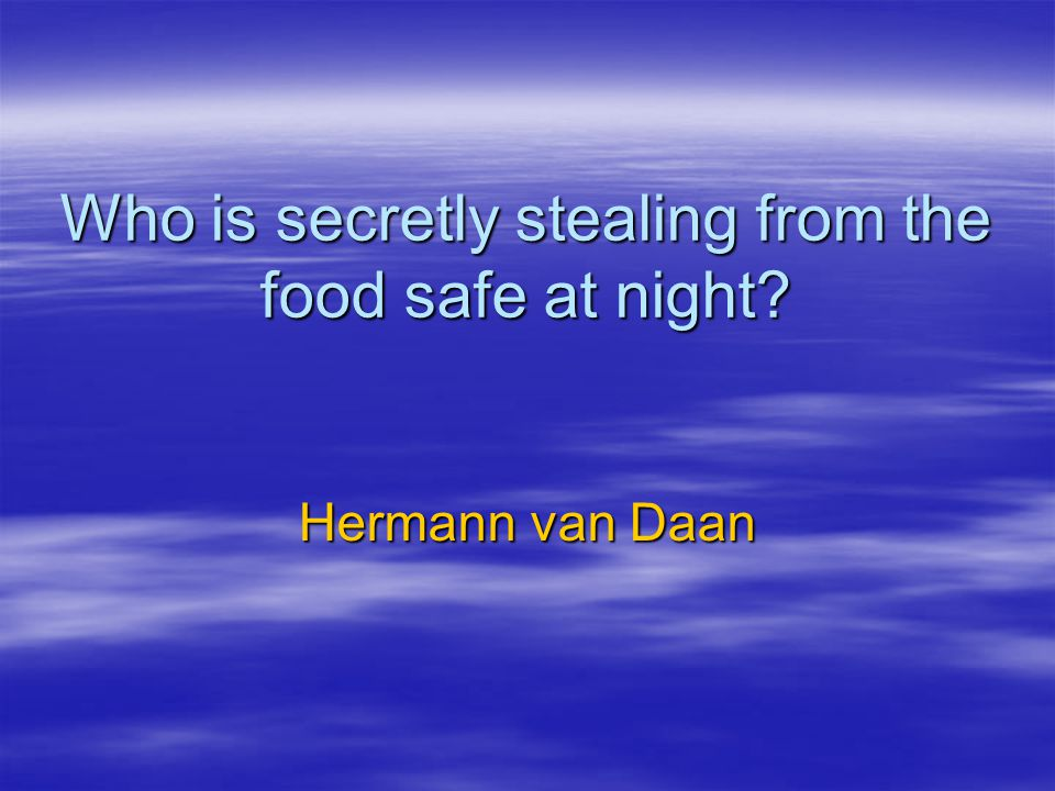 Who is secretly stealing from the food safe at night