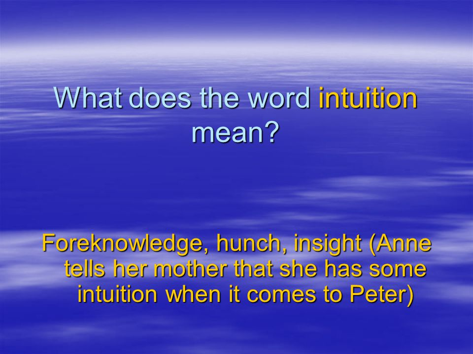 What does the word intuition mean