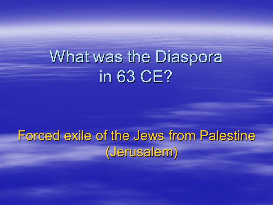 What was the Diaspora in 63 CE