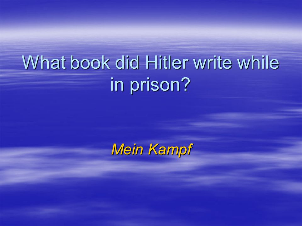 What book did Hitler write while in prison