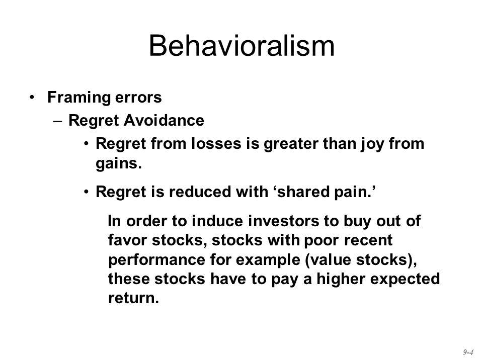 Behavioralism Framing errors Regret Avoidance