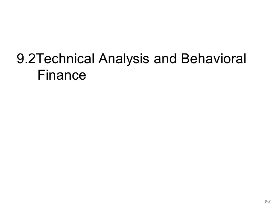 9.2Technical Analysis and Behavioral Finance