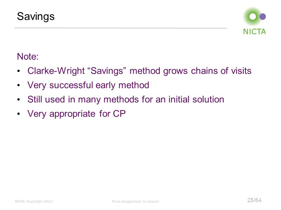 Savings Note: Clarke-Wright Savings method grows chains of visits