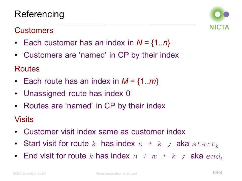 Referencing Customers Each customer has an index in N = {1..n}