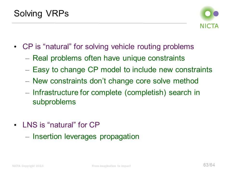Solving VRPs CP is natural for solving vehicle routing problems