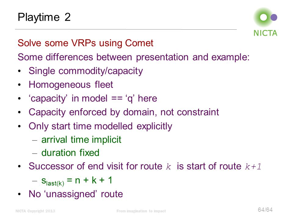Playtime 2 Solve some VRPs using Comet