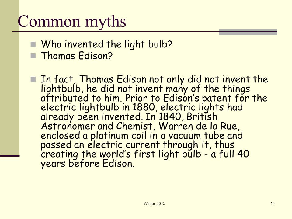 Common myths Who invented the light bulb Thomas Edison