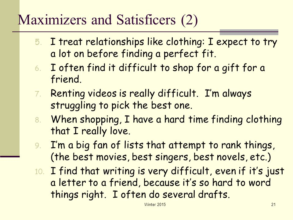 Maximizers and Satisficers (2)