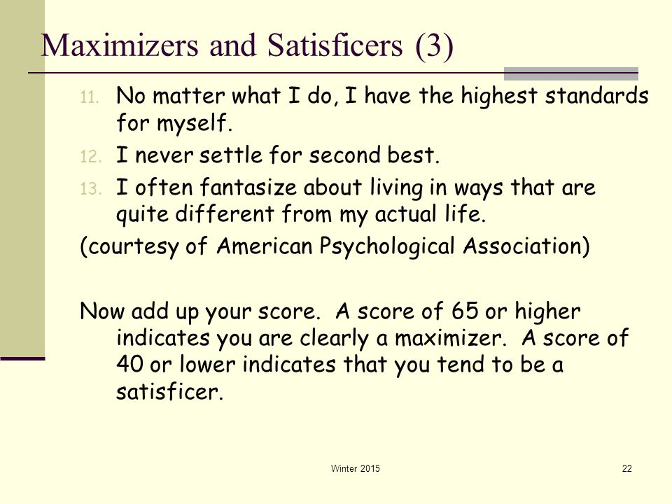 Maximizers and Satisficers (3)