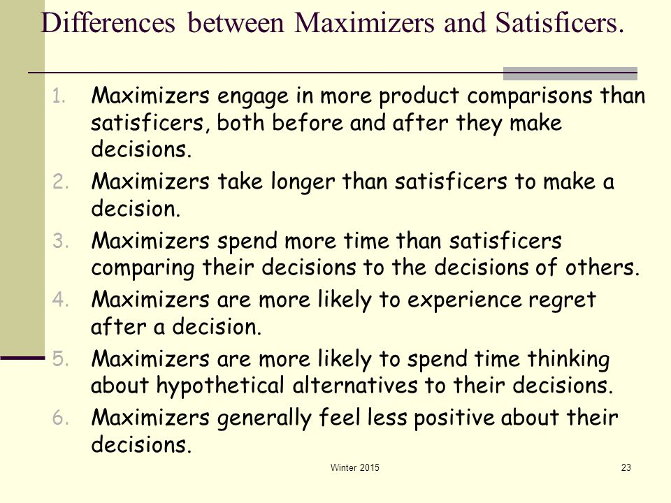 Differences between Maximizers and Satisficers.