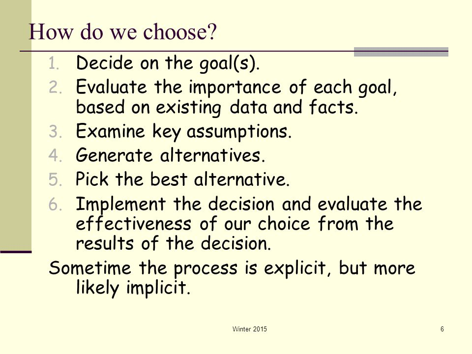 How do we choose Decide on the goal(s).