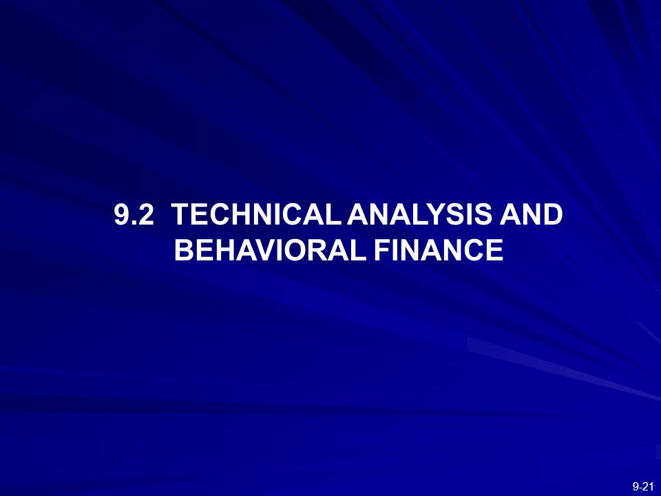 9.2 TECHNICAL ANALYSIS AND BEHAVIORAL FINANCE