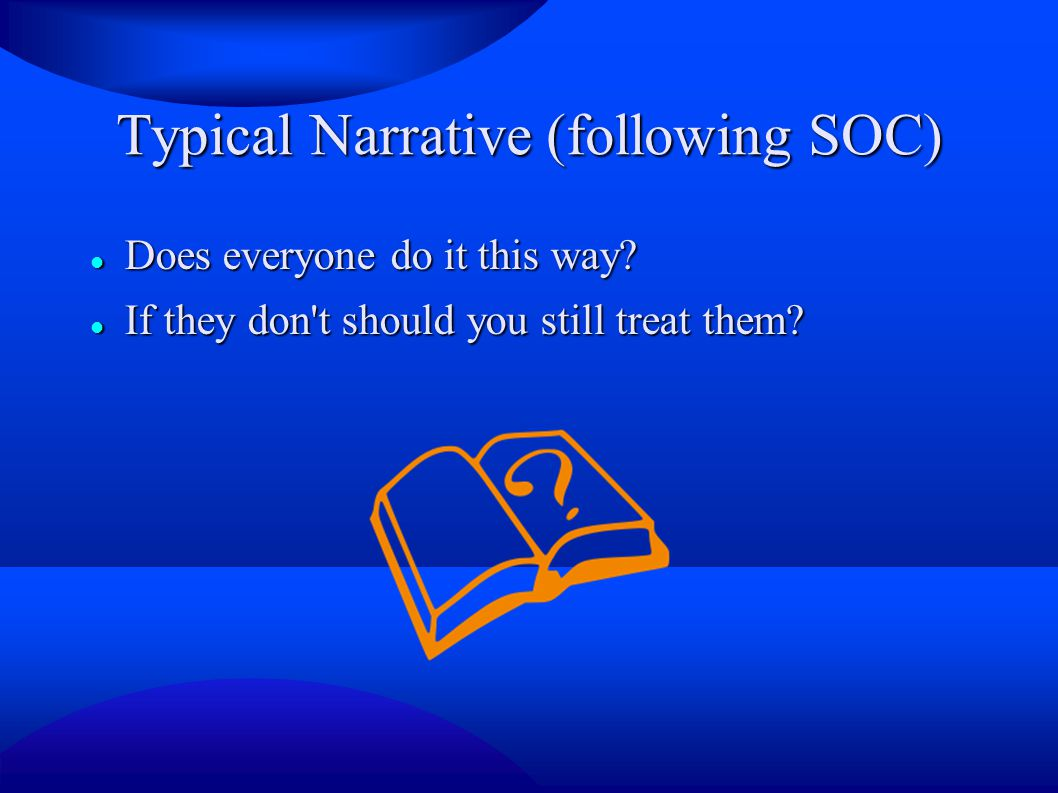 Typical Narrative (following SOC)