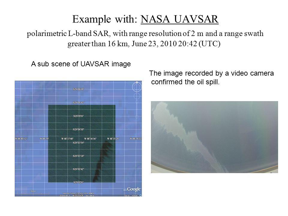 Example with: NASA UAVSAR polarimetric L-band SAR, with range resolution of 2 m and a range swath greater than 16 km, June 23, 2010 20:42 (UTC)