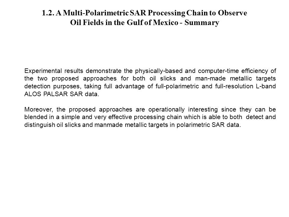 1.2. A Multi-Polarimetric SAR Processing Chain to Observe Oil Fields in the Gulf of Mexico - Summary